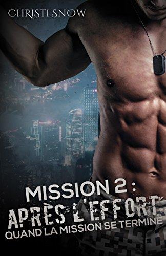 Mission 2 : Après l'effort: Quand la mission se termine Tome 2 par [Snow, Christi]