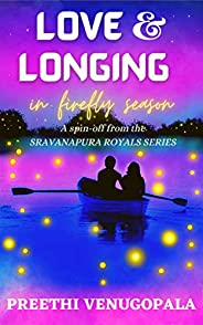 Love and Longing in Firefly Season ( Sravanapura Series Book 4): An Indian Billionaire Romance (Sravanapura Ro