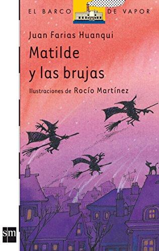 Matilde y las brujas (Barco de Vapor Blanca) por Juan Farias Huanqui