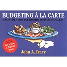 Budgeting ?? la Carte: Essential Tools for Harried Business Managers (Finance Fundamentals for Nonfinancial Managers Series) by John A. Tracy (1996-07-26)