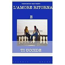 Italienischer easy reader: L'amore ritorna e ti uccide (Italian Edition)
