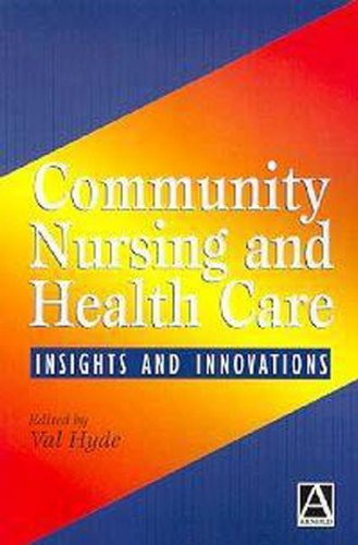 Community Nursing and Health Care: Insights and Innovations