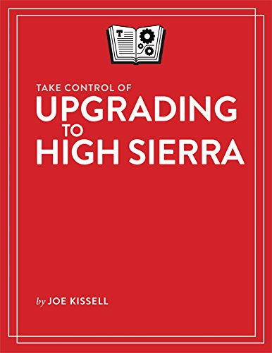 Take Control of Upgrading to High Sierra (English Edition)