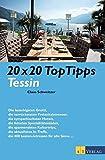 20 x 20 TopTipps Tessin - Claus Schweitzer