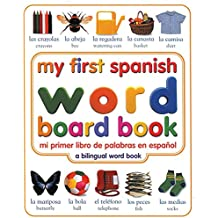 My First Spanish Word Board Book/Mi Primer Libro de Palabras En Espanol: A Bilingual Word Book (My First Word Books)
