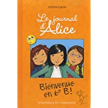 Le Journal d'Alice - tome 6 Bienvenue en 6eme B !