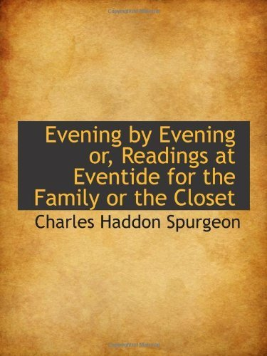 Evening by Evening or, Readings at Eventide for the Family or the Closet by Spurgeon, Charles Haddon (2009) Paperback