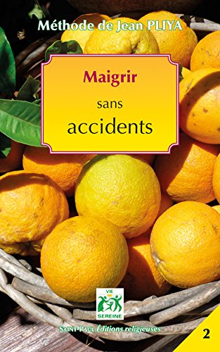 Maigrir sans accidents par Jean Pliya