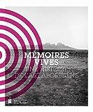 Mémoires vives. Une histoire de l'art aborigène