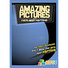 Amazing Pictures and Facts About Neptune: The Most Amazing Fact Book for Kids About Neptune (English Edition)