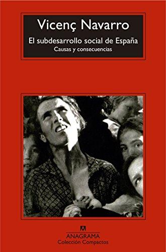 Descargar Libro El Subdesarrollo Social De España. Causas Y Consecuencias (Compactos) de Vicenç Navarro