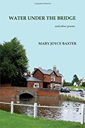 Water Under the Bridge: And Other Poems