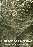 L'Image de la femme dans l'art préhistorique
