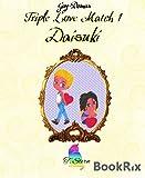Triple Love Match 1: Daisuki