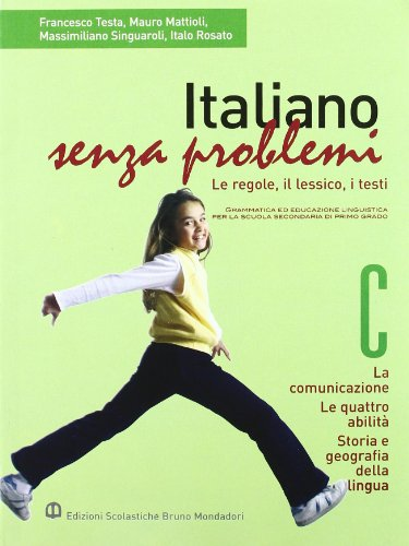 Italiano senza problemi. Vol. A-B-C: Le regole-Il lessico-I testi. Per la Scuola media