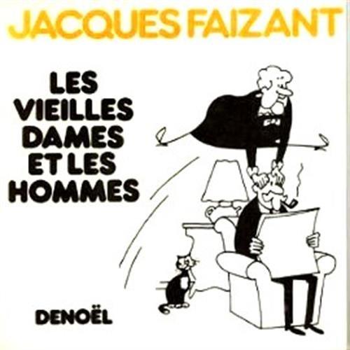 Les vieilles dames et les hommes par Jacques Faizant