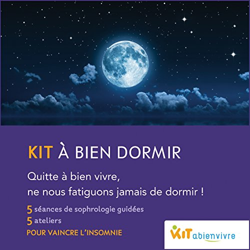 Retrouver le sommeil et vaincre l'insomnie en 8 semaines - Méthode Kit à bien dormir - inclus 3 CD sophrologie