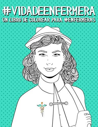 Vida de enfermera: Un libro de colorear para enfermeras par Papeterie Bleu