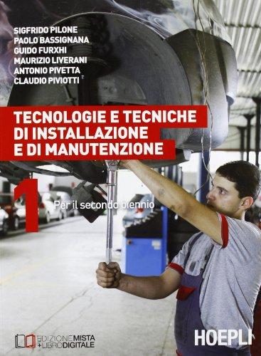 Tecnologie e tecniche di installazione e di manutenzione. Per il 2° biennio: 1