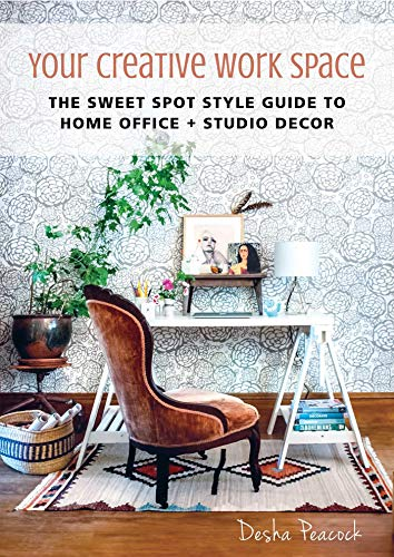 Your Creative Work Space: The Sweet Spot Style Guide to Home Office + Studio Decor -