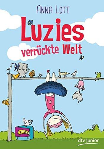 Buchseite und Rezensionen zu 'Luzies verrückte Welt' von Anna Lott