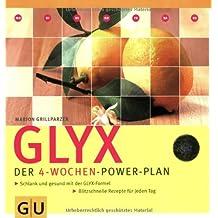 GLYX - Der 4-Wochen-Power-Plan: Schlank und gesund mit der GLYX-Formel. Blitzschnelle Rezepte für jeden Tag