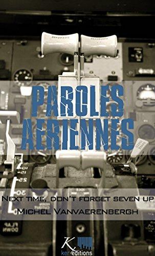 Next time, don't forget Seven Up: Nouvelles autobiographiques (Paroles aériennes)