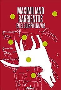 En El Cuerpo Una Voz par Maximiliano Barrientos
