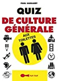 Quiz de culture générale aux toilettes (French Edition)