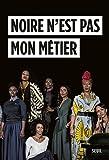 """Afficher """"Noire n'est pas mon métier"""""""
