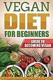 Vegan Diet for Beginners: Guide to Becoming Vegan