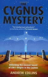 The Cygnus Mystery: Unlocking the Ancient Secret of Life's Origins in the Cosmos by Andrew Collins (2008-03-15)