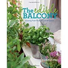 The Edible Balcony: Growing Fresh Produce in Small Spaces