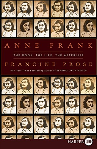 Anne Frank: The Book, The Life, The Afterlife PDF Books