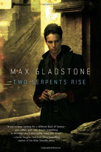 Two Serpents Rise (Craft Sequence) by Max Gladstone (2013-10-29)