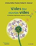 Vides que canvien vides: 40 històries inspiradores anteriors a la teva (Nube de Tinta)