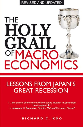 The Holy Grail of Macroeconomics: Lessons from Japan's Great Recession por Richard C. Koo