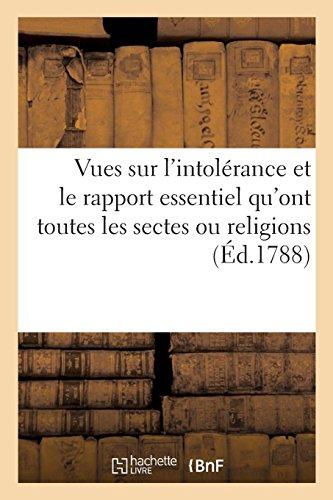 Vues sur l'intolérance et le rapport essentiel qu'ont toutes les sectes ou religions: avec les religions chrétienne et naturelle par Du Closel d'Arnery