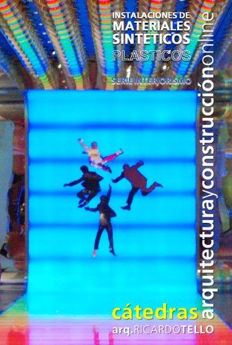 Instalaciones con materiales sintéticos. Plásticos (Cátedras Arquitectura y Construcción online. Serie Interiorismo nº 11) por Ricardo Tello