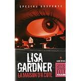 La maison d'à côté - Grand Prix des Lectrices de Elle 2011 de Lisa Gardner (2010)