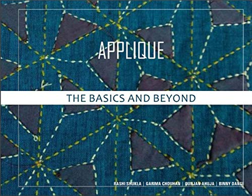 Applique - The Basics and Beyond: Craft Documentation - Udaipur (Rajasthan) India (English Edition)