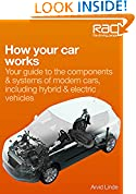 #8: How Your Car Works: Your Guide to the Components & Systems of Modern Cars, Including Hybrid & Electric Vehicles (RAC Handbook)