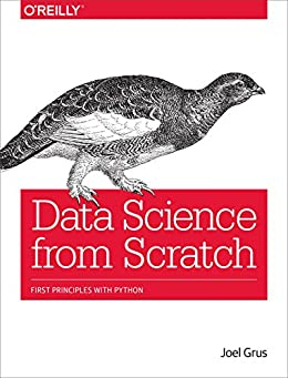Data Science from Scratch: First Principles with Python by [Grus, Joel]
