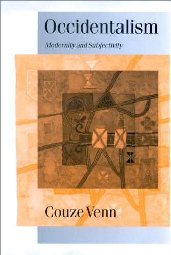 Occidentalism: Modernity and Subjectivity (Published in association with Theory, Culture & Society): Written by Couze Venn, 2000 Edition, Publisher: SAGE Publications Ltd [Paperback]