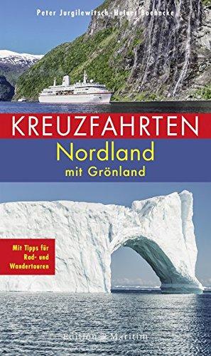Kreuzfahrten Nordland: Mit Grönland. Mit Tipps für Rad- und Wandertouren: Alle Infos bei Amazon