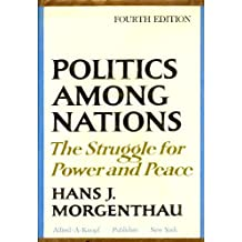 Politics among nations : the struggle for power and peace