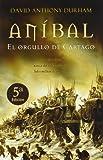 ANIBAL. EL ORGULLO DE CARTAGO (HISTORICA)