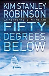 Fifty Degrees Below: Science in the Capital: Bk.2 by Kim Stanley Robinson (2005-09-05)