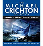 [The Michael Crichton Collection: Airframe, the Lost World, and Timeline [ THE MICHAEL CRICHTON COLLECTION: AIRFRAME, THE LOST WORLD, AND TIMELINE ] By Crichton, Michael ( Author )Aug-29-2006 Compact Disc