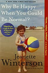 [(Why Be Happy When You Could Be Normal?)] [Author: Jeanette Winterson] published on (December, 2013)